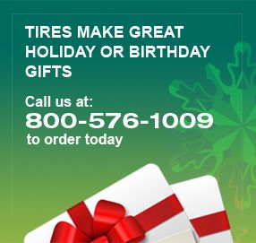 Tires Make Great Holiday or Birthday Gifts